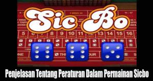 Penjelasan Tentang Peraturan Dalam Permainan Sicbo
