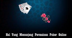 Hal Yang Menunjang Permainan Poker Online