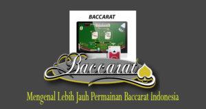 Mengenal Lebih Jauh Permainan Baccarat Indonesia