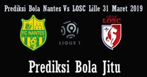 Prediksi Bola Nantes Vs LOSC Lille 31 Maret 2019